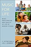 img - for Music for Life: Music Participation and Quality of Life of Senior Citizens book / textbook / text book