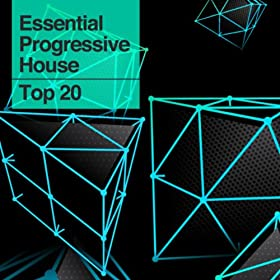The Essential Progressive House Top 20