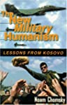 The New Military Humanism: Lessons Fr...