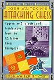 img - for Josh Waitzkin's Attacking Chess **ISBN: 9780684802503** book / textbook / text book