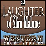 The Laughter of Slim Malone | Max Brand