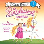 Pinkalicious: School Rules! (       UNABRIDGED) by Victoria Kann Narrated by Kathleen McInerney