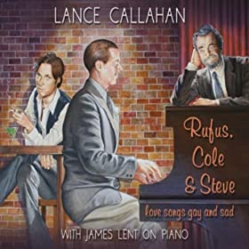 Rufus, Cole & Steve: Love Songs Gay and Sad