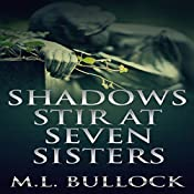 Shadows Stir at Seven Sisters: Seven Sisters Series, Book 3   M.L. Bullock
