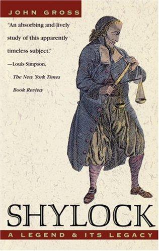 Shylock : A Legend and Its Legacy, JOHN J. GROSS