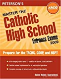 Master the Catholic High School Entrance Exams 2009 (Peterson's Master the Catholic High School Entrance Examss)