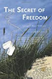 img - for The Secret of Freedom: A Family's Unfinished Business book / textbook / text book