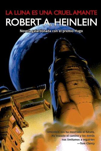 Robert A. Heinlein - La luna es una cruel amante