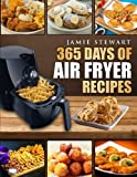 img - for 365 Days of Air Fryer Recipes: Quick and Easy Recipes to Fry, Bake and Grill with Your Air Fryer (Paleo, Vegan, Instant Meal, Pot, Clean Eating, Cookbook) book / textbook / text book