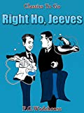 Right Ho, Jeeves: Revised Edition of Original Version (Classics To Go) (English Edition)