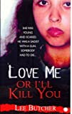 Love Me or I'll Kill You (Pinnacle True Crime)