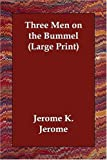 Jerome K. Jerome Three Men on the Bummel (Large Print)