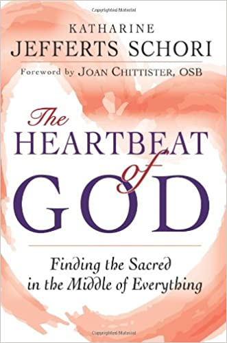 The Heartbeat of God: Finding the Sacred in the Middle of Everything