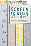 Screen Printing At Home: Print Your O...