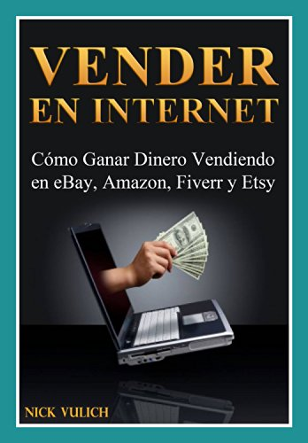vender-en-internet-como-ganar-dinero-vendiendo-en-ebay-amazon-fiverr-y-etsy
