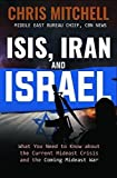 img - for ISIS, Iran and Israel: What You Need to Know about the Current Mideast Crisis and the Coming Mideast War book / textbook / text book