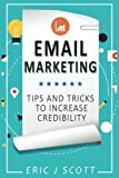 Email Marketing:Tips and Tricks to Increase Credibility