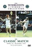 Wimbledon Classic Matches - Borg Vs. McEnroe Men's Final 1981 [DVD]