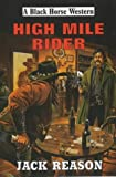 img - for High Mile Rider (Black Horse Western) book / textbook / text book