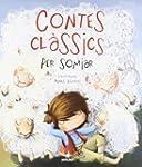 Contes classics per somniar (INFANTIL...