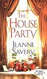 The House Party (Zebra Regency Romance) (082177817X) by Savery, Jeanne