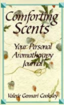 Comforting Scents: A Personal Aromatherapy Journal