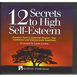 12 Secrets to High Self-Esteem