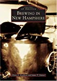 img - for Brewing in New Hampshire (NH) (Images of America) book / textbook / text book
