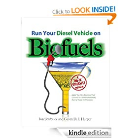 Run Your Diesel Vehicle on Biofuels : A Do-Yourself Manual: A Do-it-yourself Manual