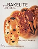 The Bakelite Collection (A Schiffer Book for Collectors)