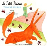 img - for Le Petit Prince trouve un ami (French Edition) book / textbook / text book