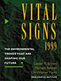 Vital Signs 1999: The Environmental Trends That Are Shaping Our Future (0393318931) by Brown, Lester R.