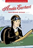 img - for Amelia Earhart: This Broad Ocean book / textbook / text book