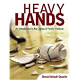 Heavy Hands: An Introduction to the Crimes of Family Violence (3rd Edition) ~ Denise Kindschi Gosselin