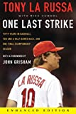 One Last Strike (Enhanced Edition): Fifty Years in Baseball, Ten and a Half Games Back, and One Final Championship Season