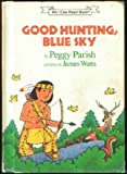 Good Hunting, Blue Sky (An I Can Read Book) (0060246618) by Parish, Peggy