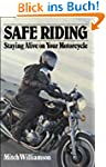 Safe Riding - Staying Alive on Your M...