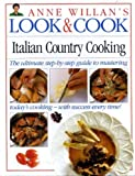 Italian Country Cooking (Anne Willan's Look & Cook) (0751300314) by Willan, Anne