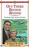img - for Out there beyond beyond: The story of Ed and Elaine Ulrich (The Jaffray collection of missionary portraits) book / textbook / text book
