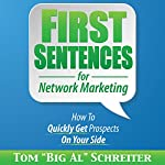 First Sentences for Network Marketing: How to Quickly Get Prospects on Your Side | Tom