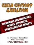 Child Custody Mediation: Techniques f...