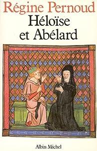 H�lo�se et Ab�lard par R�gine Pernoud