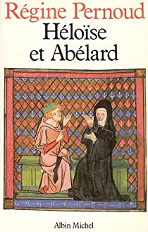 H�lo�se et Ab�lard par Pernoud