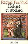 Héloïse et Abélard par Régine Pernoud