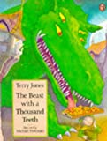 The Beast with a Thousand Teeth (Picture Puffin) (0140552553) by Jones, Terry