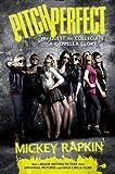 Pitch Perfect (movie tie-in): The Quest for Collegiate A Cappella Glory by Rapkin, Mickey Mti Edition (9/4/2012)