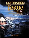 Destination Tokyo: A Pictorial History of Doolittle's Tokyo Raid, April 18, 1942 (0933126298) by Cohen, Stan
