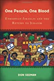 Don Seeman One People, One Blood: Ethiopian-Israelis and the Return to Judaism (Jewish Cultures of the World)