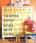 Rooms Your Kids Will Love: 50 Fun and...