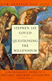 Questioning the Millennium: A Rationalist's Guide to a Precisely Arbitrary Countdown (Revised Edition) (0609605410) by Stephen Jay Gould